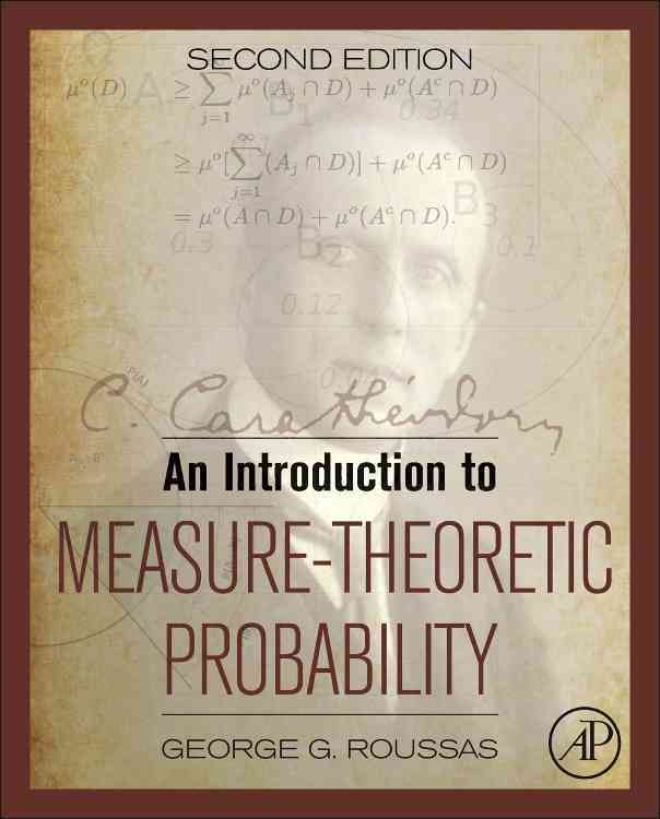 An Introduction to Measure-Theoretic Probability By Roussas, George G.