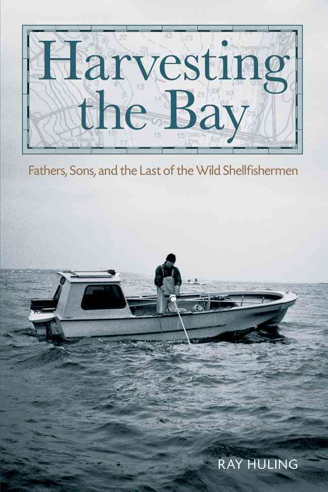 Harvesting the Bay By Huling, Ray